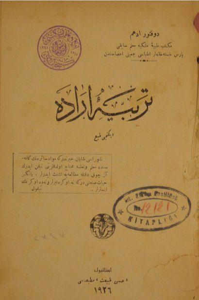 """Dr. Edhem Bey'in """"Terbiye-i İrade"""" adıyla genişleterek çevirdiği söz konusu kitabın iç kapağı (1926)"""